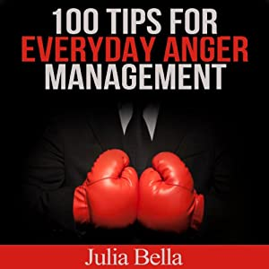 100 Tips for Everyday Anger Management | [Julia Bella]