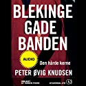 Blekingegadebanden 2 [The Blekinge Street Gang 2]: Den hårde kerne Audiobook by Peter Øvig Knudsen Narrated by Torben Thune