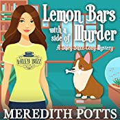 Lemon Bars with a Side of Murder : Daley Buzz Cozy Mystery, Book 4 | [Meredith Potts]