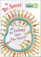 Oh, the Thinks You Can Think! By Dr. Seuss -…