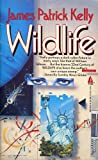 Wildlife (0812534158) by James Patrick Kelly