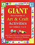 The MONSTER Encyclopedia of Art & Craft Activities for the kids 3 to 6: above 500 Art & Craft Activities compiled by Teachers for Teachers (The HUGE show)