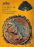 img - for Artes De Mexico; Tesoros De Mexico. Arte Plumario Y De Mosaico (No. 137 Ano XVII) book / textbook / text book