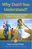 Why Don't You Understand?: Improve Family Communication with the Four Thinking Styles