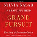 Grand Pursuit: The Story of Economic Genius Audiobook by Sylvia Nasar Narrated by John Bedford Lloyd, Anne Twomey