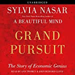 Grand Pursuit: The Story of Economic Genius | Sylvia Nasar