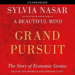 Grand Pursuit: The Story of Economic Genius | [Sylvia Nasar]