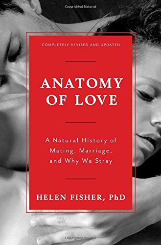 Anatomy of Love: A Natural History of Mating, Marriage, and Why We Stray (Completely Revised and Updated with a New Introduction) (Fisher Anatomy Of Love compare prices)