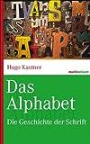 Das Alphabet: Die Geschichte der Schrift (marixwissen 65)