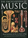 The Encyclopedia of Music: Musical instruments and the art of music-making