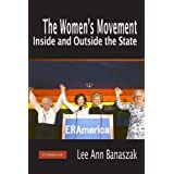 The Women's Movement Inside and Outside the State 1st (first) Edition by Banaszak, Lee Ann [2009]