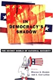 img - for In Democracy's Shadow: The Secret World of National Security book / textbook / text book