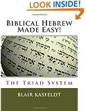 Biblical Hebrew Made Easy!: The Triad System