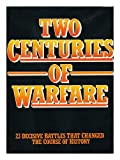 Two Centuries of Warfare (0706406184) by Chant, Christopher
