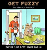 The Dog Is Not a Toy: House Rule #4 (0740713922) by Conley, Darby