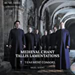 Medieval Chant and Tallis Lamentations