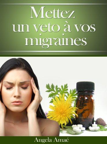 Couverture du livre Mettez un veto à vos migraines