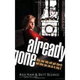 Already Gone: Why your kids will quit church and what you can do to stop it ~ Ken Ham