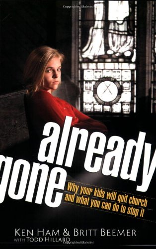 Already Gone: Why your kids will quit church and what you can do to stop it: Ken Ham, Britt Beemer, with Todd Hillard: 9780890515297: Amazon.com: Books