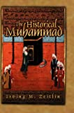 img - for The Historical Muhammad book / textbook / text book