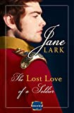 The Lost Love of a Soldier: HarperImpulse Historical Romance