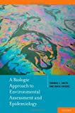 img - for A Biologic Approach to Environmental Assessment and Epidemiology book / textbook / text book