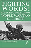 img - for Competing Voices from World War II in Europe: Fighting Words book / textbook / text book