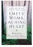 img - for Empty Womb, Aching Heart: Hope and Help for Those Struggling With Infertility book / textbook / text book