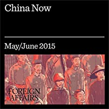 China Now (       UNABRIDGED) by Gideon Rose Narrated by Kevin Stillwell