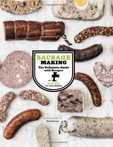 Download Sausage Making: The Definitive Guide with Recipes