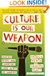 Culture Is Our Weapon: Making Music a...