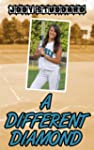 A Different Diamond (Softball Star Bo...