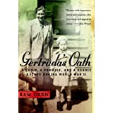 Gertruda's Oath: A Child, a Promise, and a Heroic Escape During World War II ~ Ram Oren