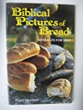 img - for Biblical Pictures of Bread book / textbook / text book