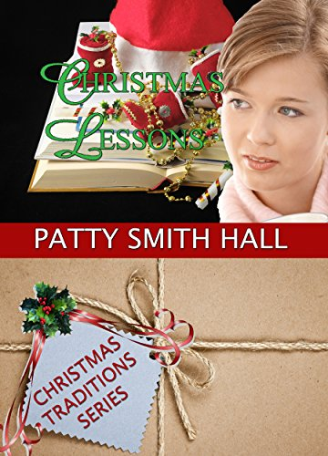 Free Kindle Book : Christmas Lessons (Christmas Traditions Series Book 5)