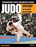img - for Training for Competition: Judo: Coaching, Strategy and the Science for Success book / textbook / text book