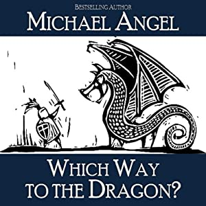Which Way to the Dragon? | [Michael Angel]