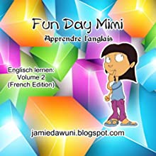 Fun Day Mimi [French Edition] | Livre audio Auteur(s) : Jamie Dawuni Narrateur(s) : Amanda Parrotte