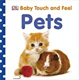 Pets (Baby Touch and Feel) DK