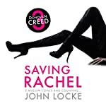 Saving Rachel: Donovan Creed, Book 3 (       UNABRIDGED) by John Locke Narrated by Adam Sims
