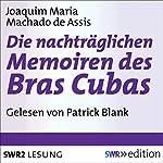 Die nachträgliche Memoiren des Bras Cubas | Joaquim Maria Machado de Assis