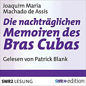 Die nachträgliche Memoiren des Bras Cubas Hörbuch