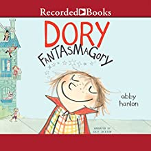 Dory Fantasmagory (       UNABRIDGED) by Abby Hanlon Narrated by Suzy Jackson