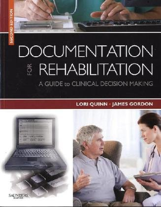 Documentation for Rehabilitation: A Guide to Clinical...
