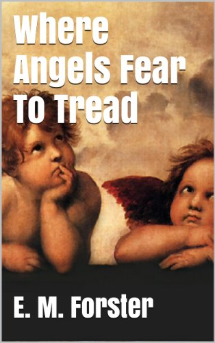 E. M. Forster - Where Angels Fear To Tread (Illustrated)