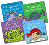 Fiona Watt Usborne That's Not My... Boys Collection - 4 Books RRP £23.96 (That's not my dragon ; That's not my dinosaur; That's not my monster; That's not my pirate)