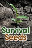 Survival Seeds: The Emergency Heirloom Seed Saving Guide