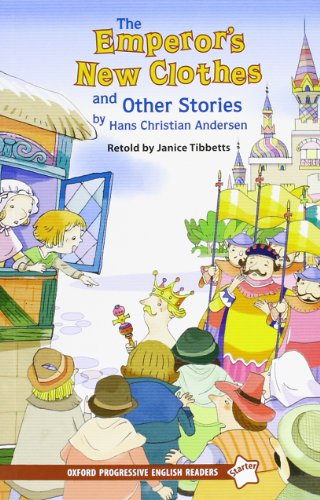 Oxford Progressive English Readers: Starter Level: The Emperor's New Clothes and Other Stories by Hans Christian Anderson