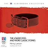 img - for The Loaded Dog: And More Classic Favourites from Henry Lawson book / textbook / text book