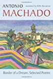 Image of Border of a Dream: Selected Poems of Antonio Machado (Spanish and English Edition)
